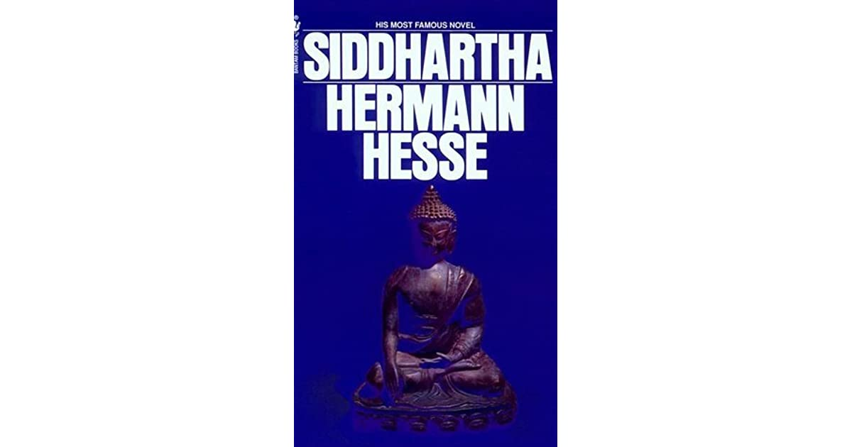 a review of siddhartha a novel by hermann hesse This classic novel of self-discovery has inspired generations of seekers with parallels to the enlightenment of the buddha, hesse's siddhartha is the story of a young brahmn's quest for the ultimate reality.