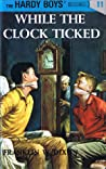 While the Clock Ticked (The Hardy Boys, #11)