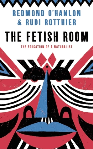 The Fetish Room: The Education of a Naturalist