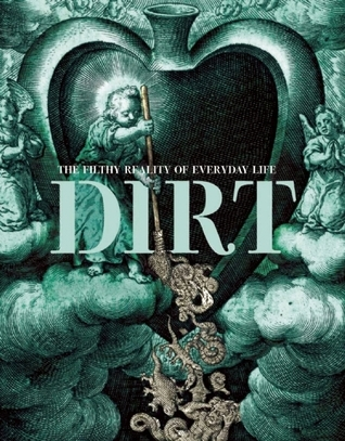 Dirt-The-Filthy-Reality-of-Everyday-Life