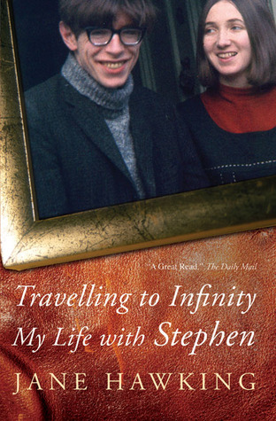 Traveling to Infinity by Jane Hawking