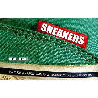 Sneakers (Special Limited Edition): Over 300 Classics From Rare Vintage to the Latest Designs