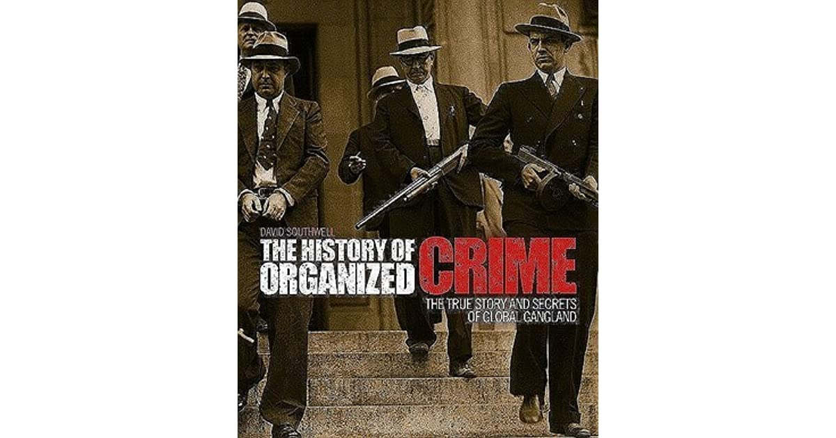 an introduction to the organized crime throughout history This unique volume collects articles and contributions to edited books published throughout his distinguished career by professor transnational organized crime.