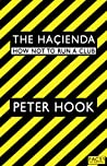 The Haçienda by Peter Hook