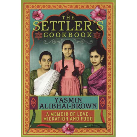 the settlers cookbook a memoir of love migration and food