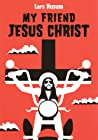 My Friend Jesus Christ