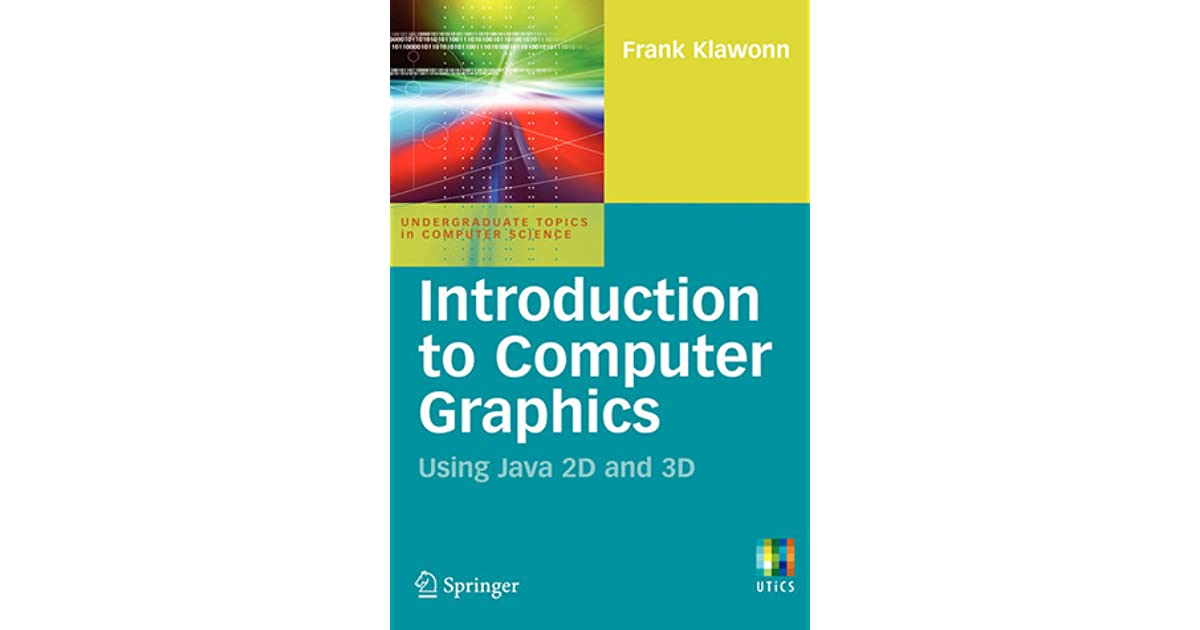 Introduction to Computer Graphics: Using Java 2D and 3D (Undergraduate Topics in Computer Science)