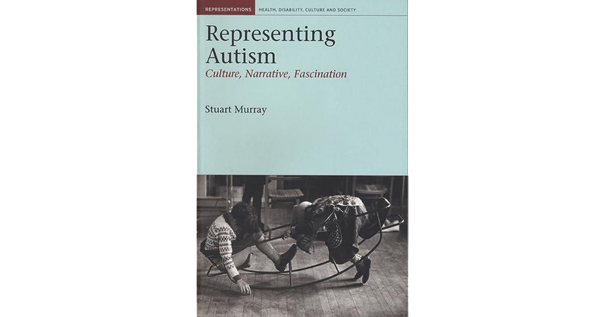 representing autism culture narrative fascination by stuart murray