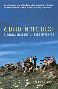 A Bird in the Bush: A Social History of Birdwatching