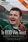Brian O'Driscoll: In BOD We Trust