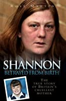 Shannon: Betrayed from Birth