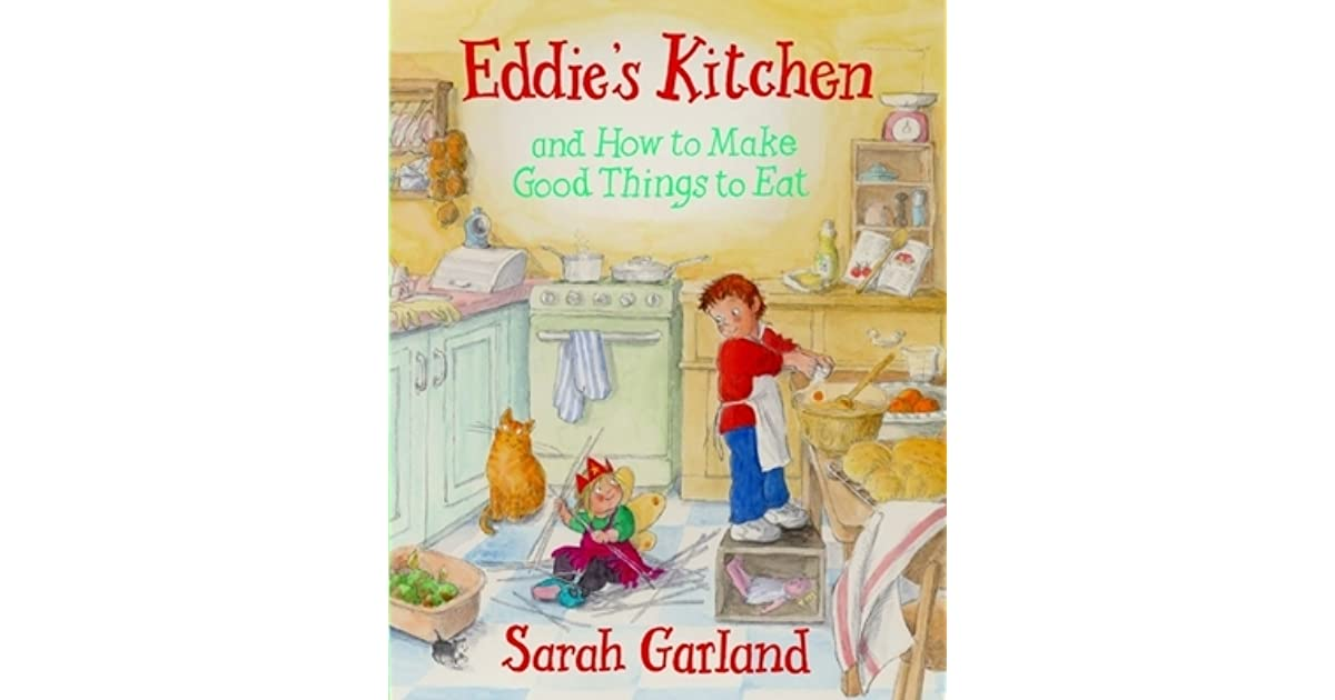 Eddie\'s Kitchen: and How to Make Good Things to Eat by Sarah ...