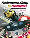 Performance Riding Techniques: The MotoGP Manual of Track Riding Skills (Moto Gp)