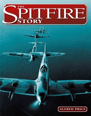 The Spitfire Story by Alfred Price