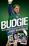 Budgie The Autobiography of Goalkeeping Legend John Burridge