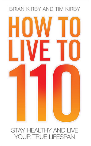 How to Live to 110- Your