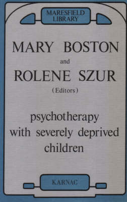 Psychotherapy with Severely Deprived Children (1990, Karnac Books)