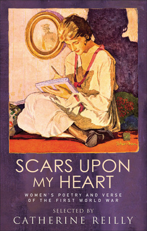Scars Upon My Heart: Women's Poetry And Verse Of The First