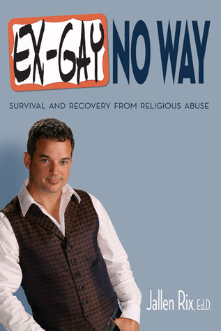 Ex-Gay No Way: Survival and Recovery from Religious Abuse
