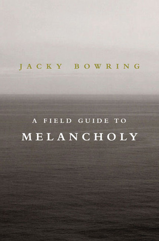 Bowring A Field Guide to Melancholy