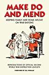 Make Do and Mend: Keeping Family and Home Afloat on War Rations