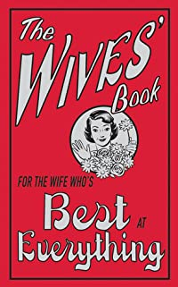 The Wives' Book: For the Wife Who's Best at Everything