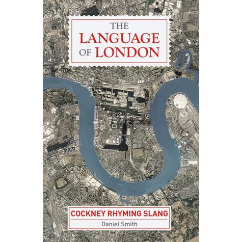Cockney Rhyming Slang The Language Of London