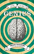How to Be a Genius: Brain Training for the Idle Minded