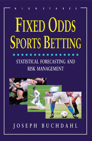 Fixed Odds Sports Betting- Statistical Forecasting and Risk Management