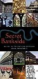 Secret Bankside: Walks South of the River