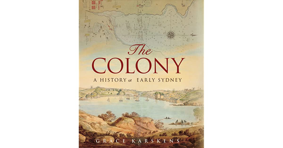 The colony a history of early sydney by grace karskens fandeluxe Images