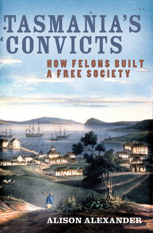 Tasmania's Convicts: How Felons Built a Free Society