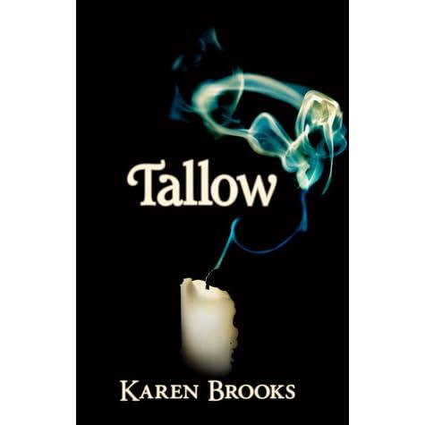Tallow (Curse of The Bond Riders, #1) by Karen Brooks