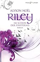 Riley - Im Schein der Finsternis (Riley Bloom, #2)