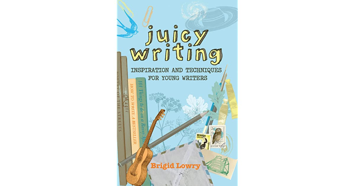 Juicy writing inspiration and techniques for young writers by juicy writing inspiration and techniques for young writers by brigid lowry solutioingenieria Images