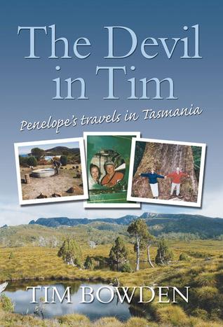 The Devil in Tim: Penelope's Travels in Tasmania