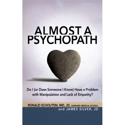 Almost a Psychopath: Do I (or Does Someone I Know) Have a