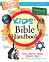 Kids' Bible Handbook: Who, What, When, Where, Why—and What It All Means to You