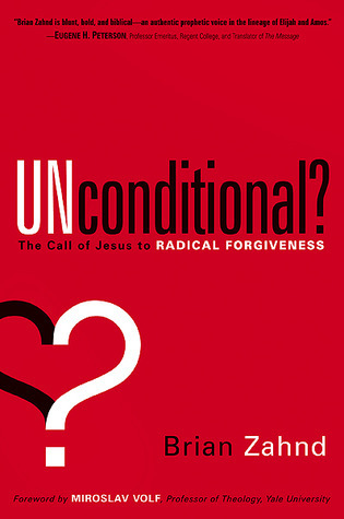 Unconditional-The-call-of-Jesus-to-radical-forgiveness