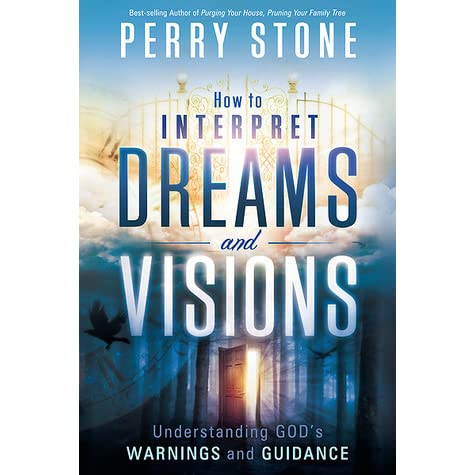 How to Interpret Dreams and Visions: Understanding God's
