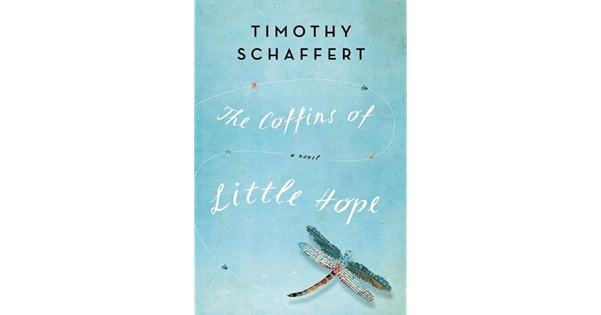 The Coffins Of Little Hope By Timothy Schaffert border=