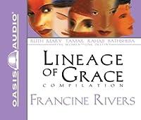 The Lineage of Grace: Unveiled: Tamar/Unashamed: Rahab/Unshaken: Ruth/Unspoken: Bathsheba/Unafraid: Mary