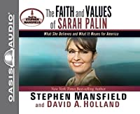 The Faith and Values of Sarah Palin (Library Edition)