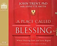 A Place Called Blessing (Library Edition): Where Hurting Ends and Love Begins