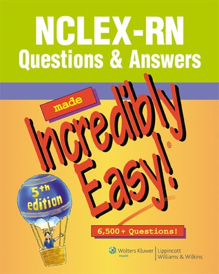 NCLEX-RN® Questions & Answers Made Incredibly Easy! by