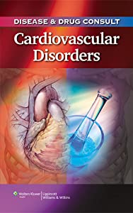 Disease  Drug Consult: Cardiovascular Disorders