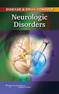 Disease & Drug Consult: Neurologic Disorders