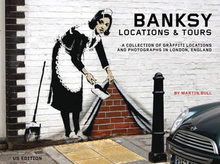 Banksy Locations & Tours by Martin Bull