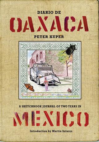 Diario de Oaxaca  A Sketchbook Journal of Two Years in Mexico