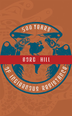500 Years of Indigenous Resistance by Gord Hill